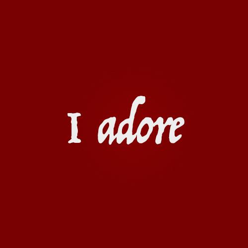 I Adore