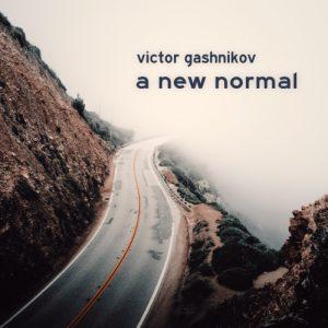 Victor Gashnikov - A New Normal